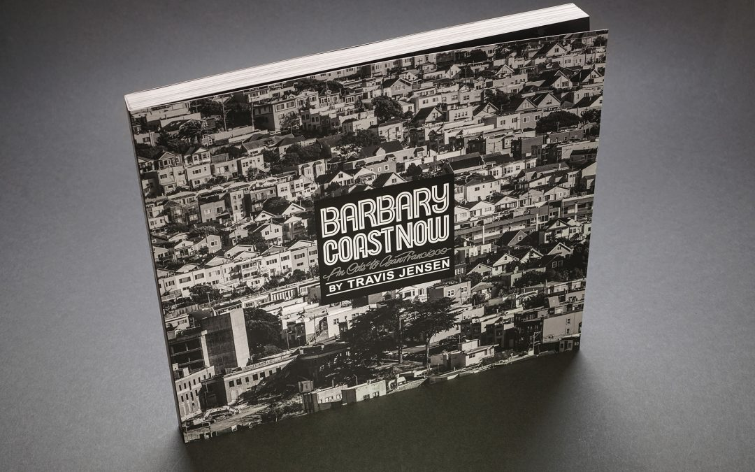 Barbary Coast Now Photo Book – An Ode to San Francisco